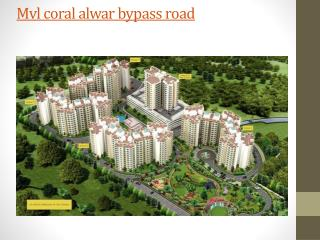 mvl coral alwar bypass road, mvl coral bhiwadi