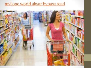 mvl one world alwar bypass road, mvl one world bhiwadi