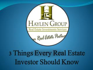 3 Things Every Real Estate Investor Should Know