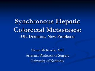 Synchronous Hepatic Colorectal Metastases: Old Dilemma, New Problems
