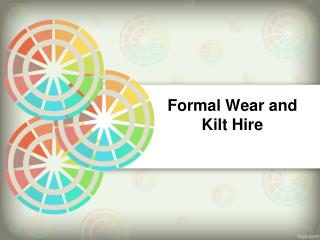 Formal Wear and Kilt Hire