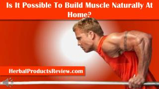 Is It Possible To Build Muscle Naturally At Home?