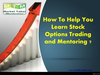 How to help you learn stock options trading and mentoring