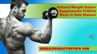 Natural Weight Gainer Supplements FitOFat Work In Safe Manne