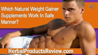 Which Natural Weight Gainer Supplements Work In Safe Manner?