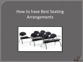 How to have Best Seating Arrangements