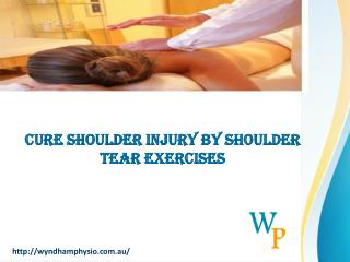 Cure Shoulder injury by Shoulder Tear Exercises