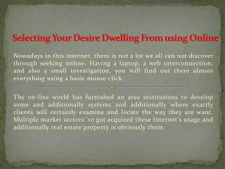 Selecting Your Desire Dwelling From using Online