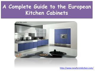 A Complete Guide to the European Kitchen Cabinets