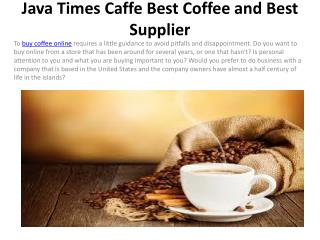 Java Times Caffe Best Coffee and Best Supplier