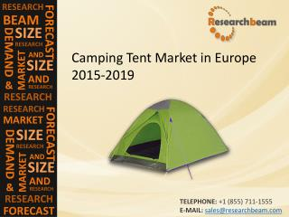 ResearchBeam: Camping Tent Market in Europe 2015-2019