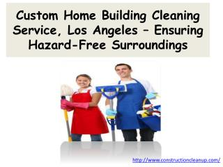 Custom Home Building Cleaning Service, Los Angeles – Ensurin