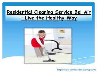 Residential Cleaning Service Bel Air – Live the Healthy Way