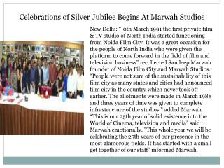 Celebrations of Silver Jubilee Begins At Marwah Studios