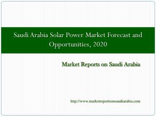 Saudi Arabia Solar Power Market Forecast and Opportunities