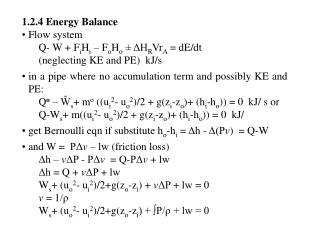 1.2.4 Energy Balance Flow system Q- W  FiHi   FoHo   HRVrA  dE