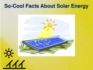 Cool Facts About Solar Energy