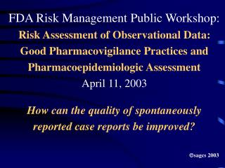 How can the quality of spontaneously reported case reports be improved   sagcs 2003