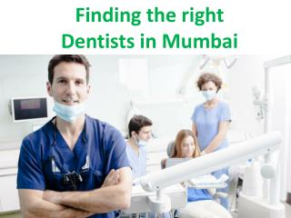 Finding the right Dentists in Mumbai