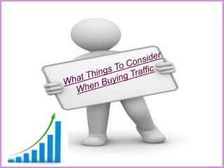 What Things To Consider When Buying Traffic