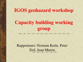 IGOS geohazard workshop   Capacity building working group