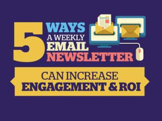 5 Ways a Weekly Email Newsletter Can Increase Engagement and