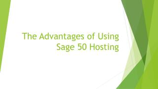 The Advantages of Using Sage 50 Hosting