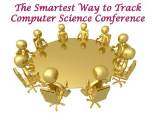 The Smartest Way to Track Computer Science Conference