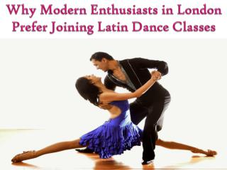 Enthusiasts in London Prefer Joining Latin Dance Classes