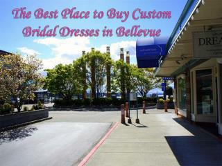 The Best Place to Buy Custom Bridal Dresses in Bellevue