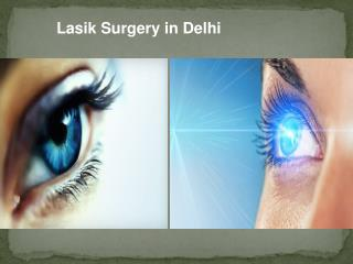 Lasik Eye Surgery Price in Delhi - Lasik Surgery in India