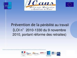 Pr vention de la p nibilit  au travail LOI n 2010-1330 du 9 novembre 2010, portant r forme des retraites