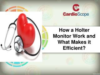 How a Holter Monitor Work and What Makes it Efficient
