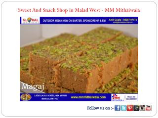 Sweet And Snack Shop in Malad West - MM Mithaiwala