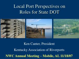 Local Port Perspectives on  Roles for State DOT