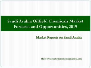 Saudi Arabia Oilfield Chemicals Market Forecast