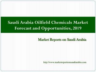 Saudi Arabia Oilfield Chemicals Market Forecast