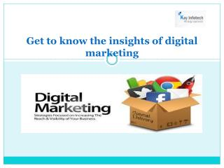 Get to know the insights of digital marketing