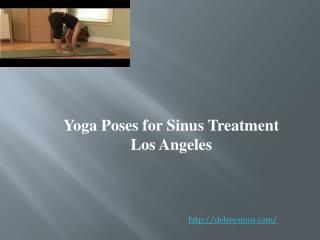 Yoga Poses for Sinus Treatment Los Angeles