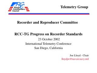 RCC-TG Progress on Recorder Standards  23 October 2002 International Telemetry Conference San Diego, California  Joe Llo