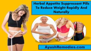 Herbal Appetite Suppressant Pills To Reduce Weight Rapidly A