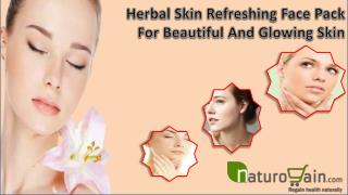 Herbal Skin Refreshing Face Pack For Beautiful And Glowing S
