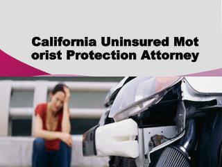 California Uninsured Motorist Protection Attorney