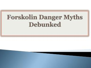 Forskolin Danger Myths Debunked