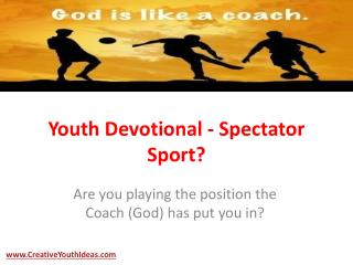 Youth Devotional - Spectator Sport?