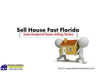 Sell House Fast Florida, Some Foolproof Home-Selling Tactics
