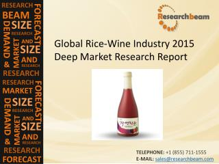 Global Rice-Wine Industry Size, Share, Trends, Growth