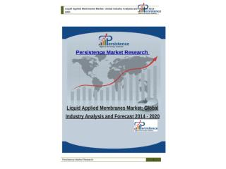 Liquid Applied Membranes Market: Global Industry Analysis an