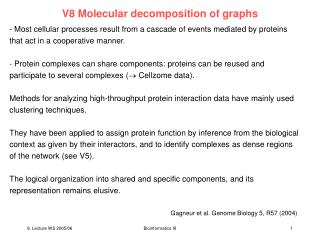 V8 Molecular decomposition of graphs