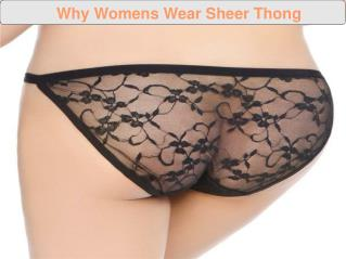 Why Womens Wear Sheer Thong